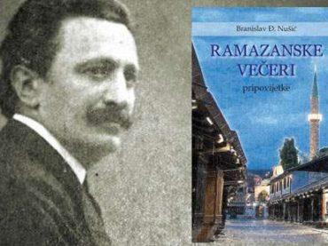 Branislav Nušić: Ramazanske večeri (I)