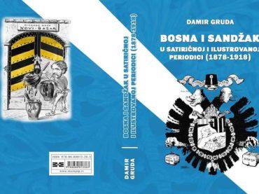 """""""Bosna i Sandžak u satiričnoj i ilustrovanoj periodici (1878–1918)"""": Naslađivanje i humor na tuđi račun"""